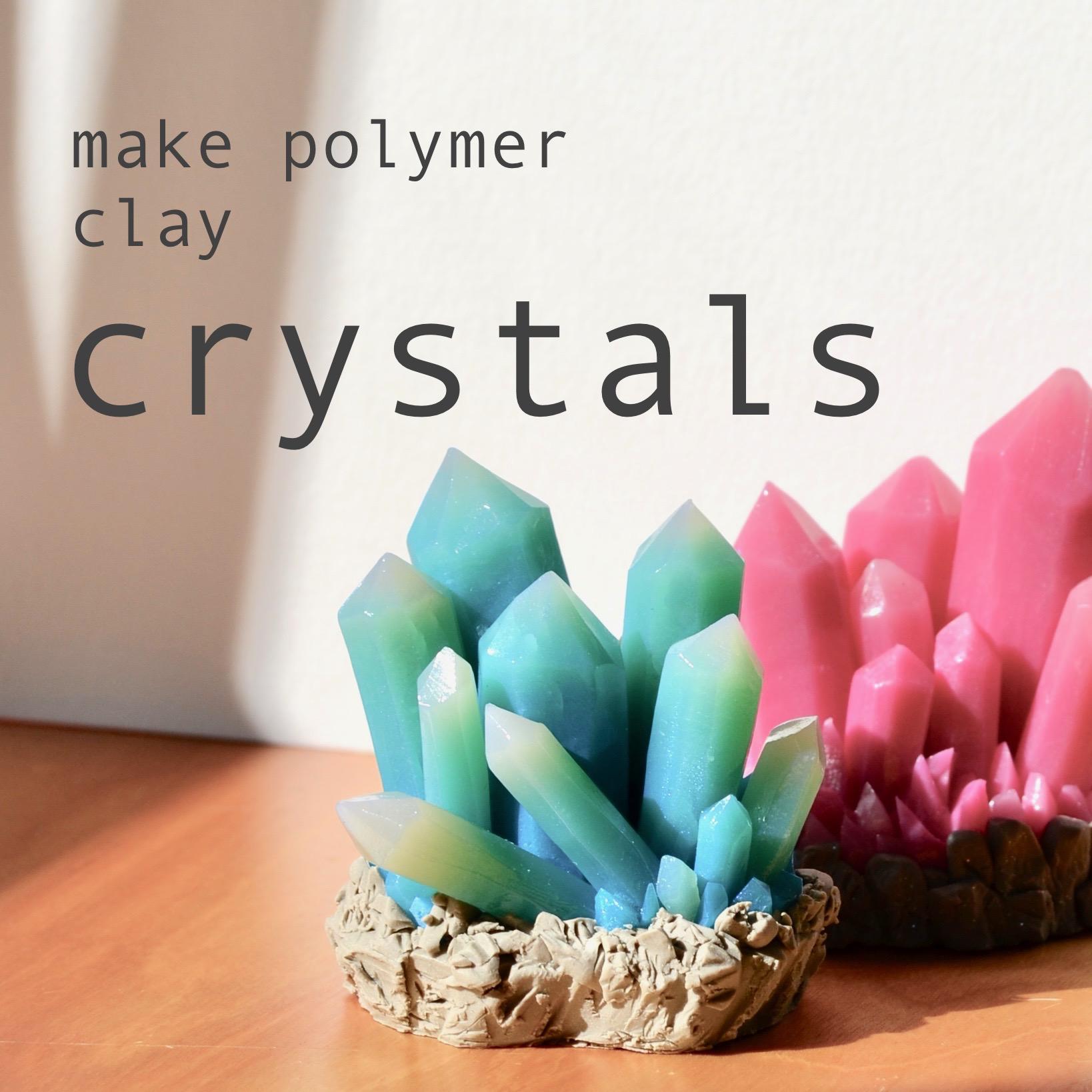 Make DIY Polymer Clay Crystals Tutorial